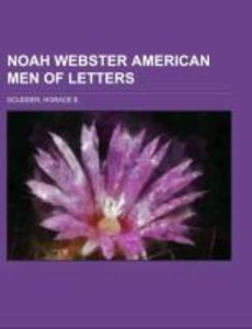 Noah Webster American Men of Letters
