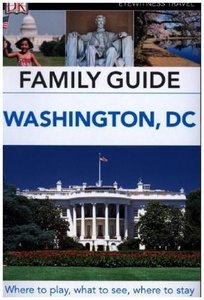 DK Eyewitness Travel Family Guide Washington, DC