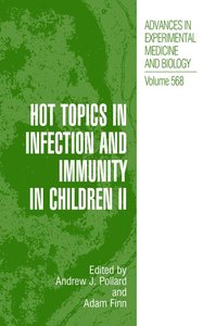 Hot Topics in Infection and Immunity in Children II