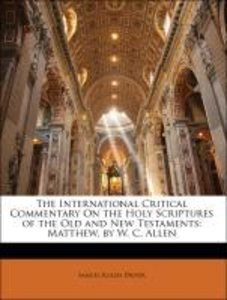 The International Critical Commentary On the Holy Scriptures of