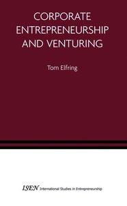 Corporate Entrepreneurship and Venturing