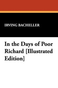 In the Days of Poor Richard [Illustrated Edition]