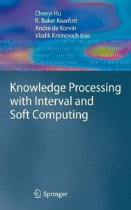 Knowledge Processing with Interval and Soft Computing