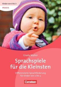 Kinder von 0 bis 3 - Praxis: Sprachspiele für die Kleinsten