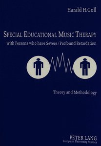 Special Educational Music Therapy with Persons who have Severe/P
