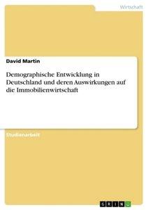 Demographische Entwicklung in Deutschland und deren Auswirkungen