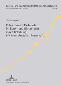 Public Private Partnership im Bank- und Börsenrecht durch Beleih