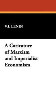 A Caricature of Marxism and Imperialist Economism