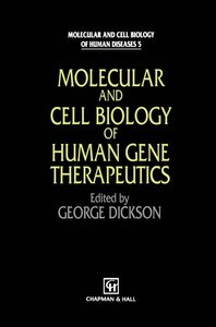 Molecular and Cell Biology of Human Gene Therapeutics