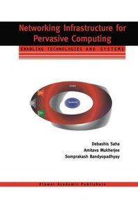 Networking Infrastructure for Pervasive Computing
