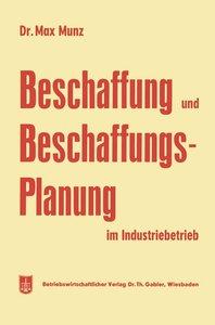 Beschaffung und Beschaffungsplanung im Industriebetrieb