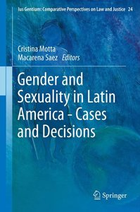 Gender and Sexuality in Latin America - Cases and Decisions