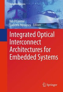Integrated Optical Interconnect Architectures for Embedded Syste