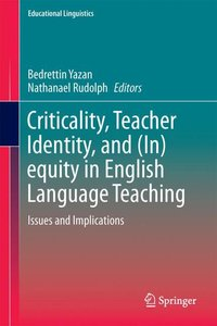 Criticality, Teacher Identity, and (In)equity in English Languag