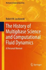 The History of Multiphase Science and Computational Fluid Dynami