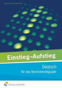 Einstieg - Aufstieg. Deutsch für das Berufseinstiegsjahr