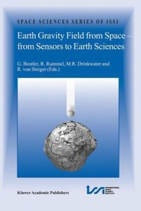 Earth Gravity Field from Space - from Sensors to Earth Sciences