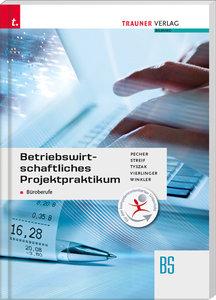 Betriebswirtschaftliches Projektpraktikum für Büroberufe