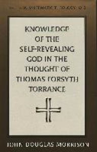 Knowledge of the Self-Revealing God in the Thought of Thomas For