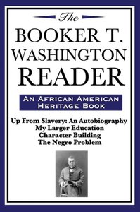 The Booker T. Washington Reader (An African American Heritage Bo