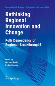 Rethinking Regional Innovation and Change: Path Dependency or Re