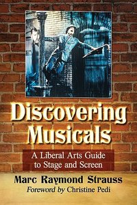 Musicals for Skeptics: A Liberal Arts Approach to the Stage and
