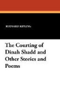 The Courting of Dinah Shadd and Other Stories and Poems