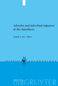 Adverbs and Adverbial Adjuncts at the Interfaces