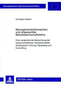 Managementphilosophien und angewandte Betriebswirtschaftslehre
