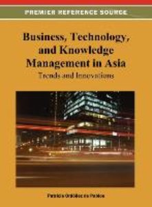 Business, Technology, and Knowledge Management in Asia: Trends a