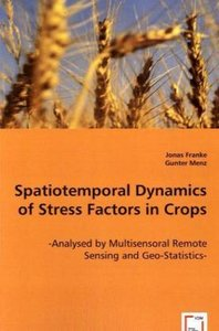 Spatiotemporal Dynamics of Stress Factors in Crops