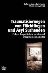 Traumatisierungen von Flüchtlingen und Asylsuchenden. Einfluss d