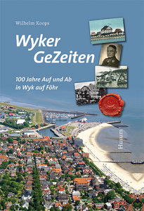 100 Jahre Stadt Wyk auf Föhr. 1910-2010