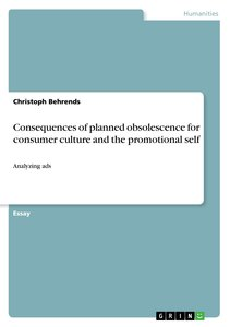 Consequences of planned obsolescence for consumer culture and th