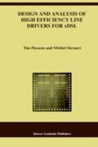 Design and Analysis of High Efficiency Line Drivers for xDSL