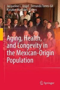 Aging, Health, and Longevity in the Mexican-Origin Population