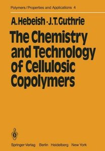 The Chemistry and Technology of Cellulosic Copolymers