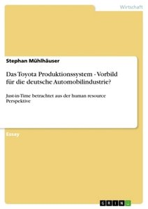 Das Toyota Produktionssystem - Vorbild für die deutsche Automobi
