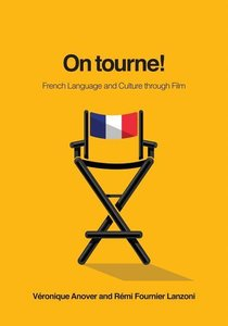 On Tourne!: French Language and Culture Through Film