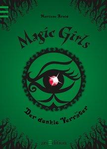 Magic Girls 09. Der dunkle Verräter