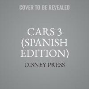 Cars 3 (Spanish Edition): La Novela