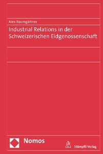Industrial Relations in der Schweizerischen Eidgenossenschaft