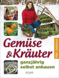 Gemüse & Kräuter ganzjährig selbst anbauen