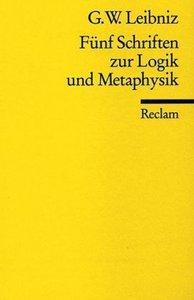 Fünf Schriften zur Logik und Metaphysik