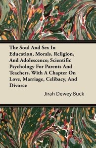 The Soul and Sex in Education, Morals, Religion, and Adolescence