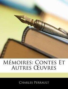 Mémoires: Contes Et Autres OEuvres
