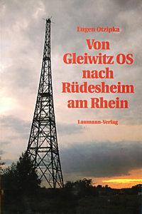 Von Gleiwitz OS nach Rüdesheim am Rhein