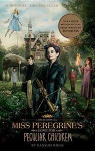 Miss Peregrine's Home for Peculiar Children. Movie Tie-In Editio