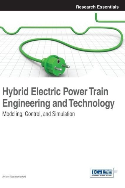 Hybrid Electric Power Train Engineering and Technology: Modeling - zum Schließen ins Bild klicken