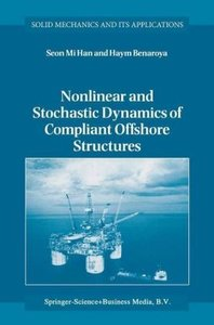 Nonlinear and Stochastic Dynamics of Compliant Offshore Structur